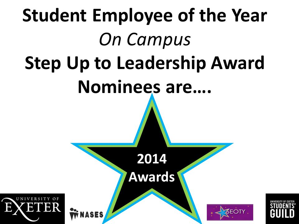 Student Employee of the Year On Campus Step Up to Leadership Award Nominees are….