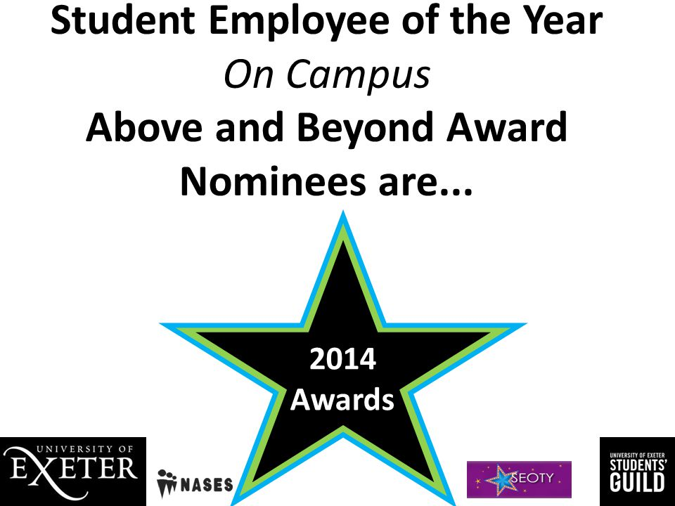 Student Employee of the Year On Campus Above and Beyond Award Nominees are...