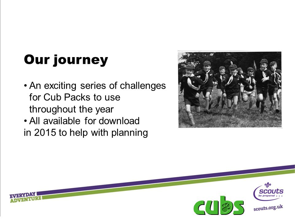 Our journey An exciting series of challenges for Cub Packs to use