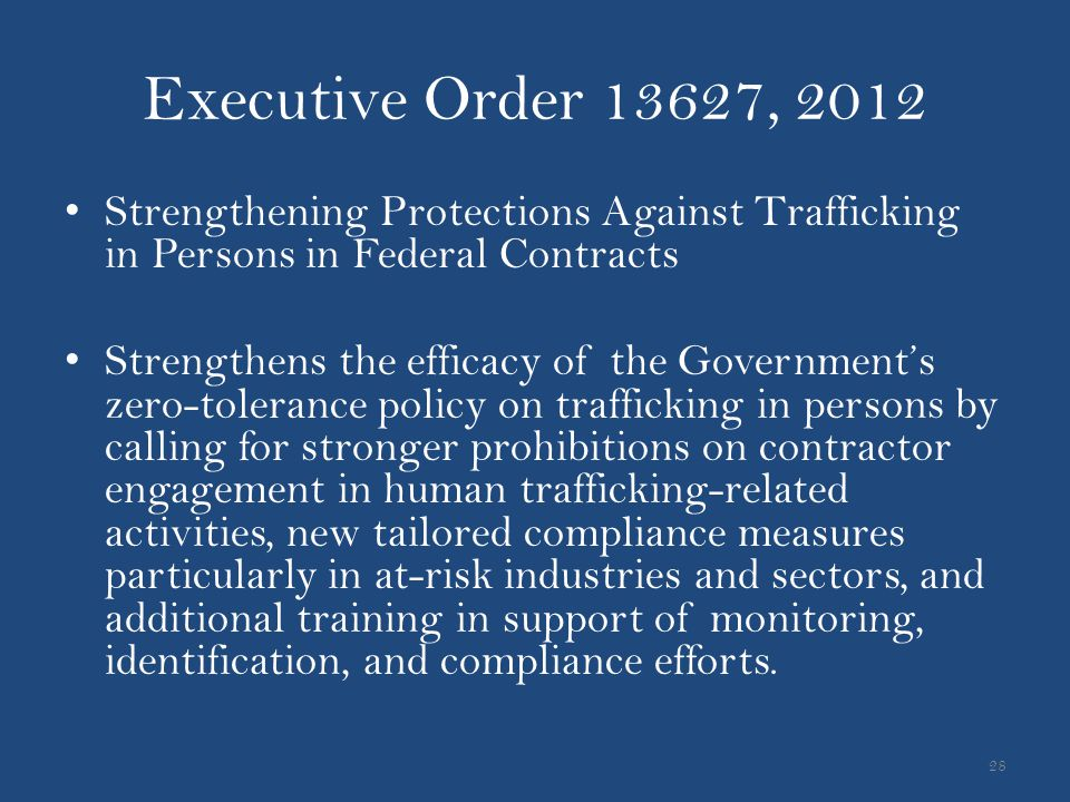 Executive Order 13627, 2012 Strengthening Protections Against Trafficking in Persons in Federal Contracts.