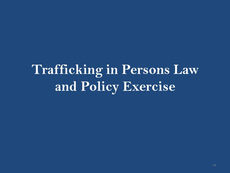 Trafficking in Persons Law and Policy Exercise