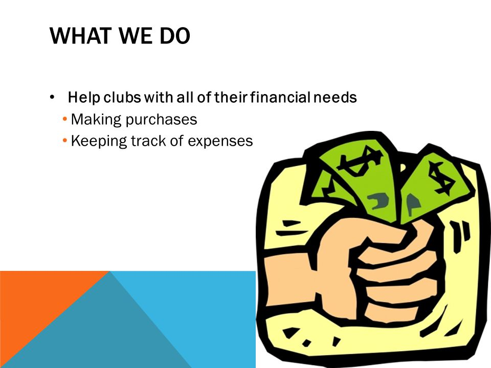 What we do Help clubs with all of their financial needs
