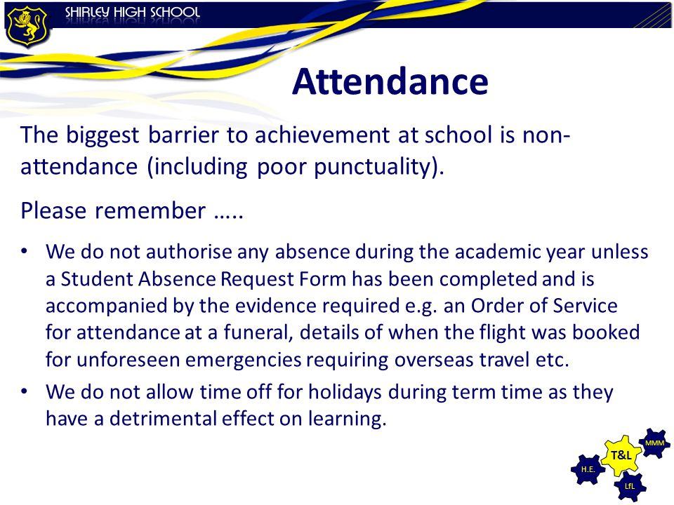 Attendance The biggest barrier to achievement at school is non-attendance (including poor punctuality).