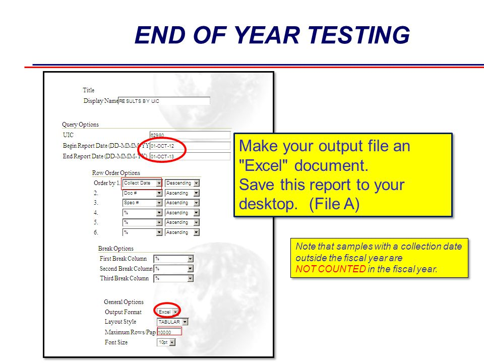 END OF YEAR TESTING Make your output file an Excel document.