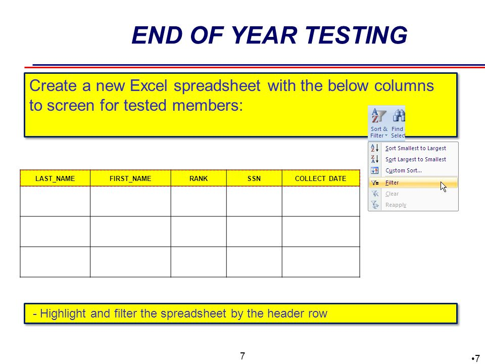 END OF YEAR TESTING Create a new Excel spreadsheet with the below columns to screen for tested members: