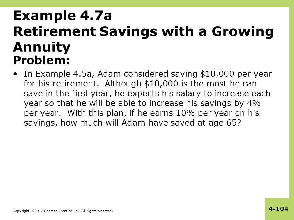 Example 4.7a Retirement Savings with a Growing Annuity