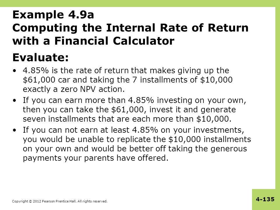 Example 4.9a Computing the Internal Rate of Return with a Financial Calculator