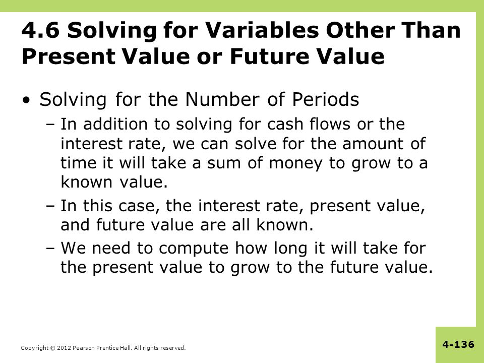 4.6 Solving for Variables Other Than Present Value or Future Value
