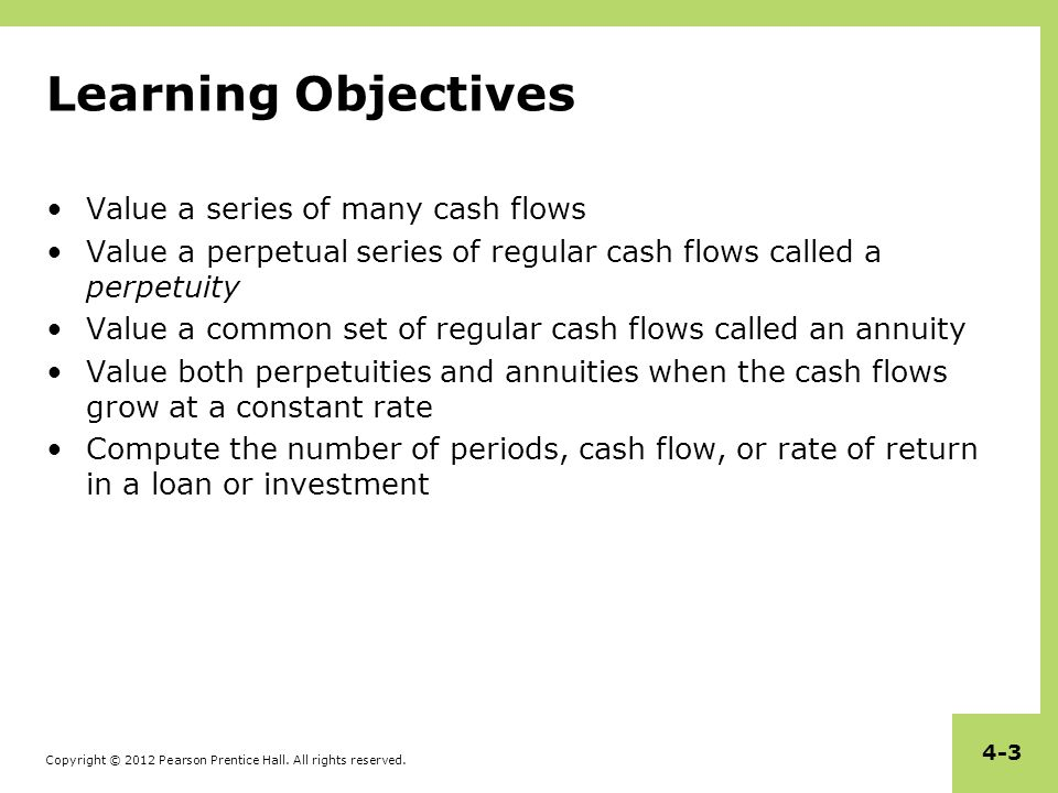 Learning Objectives Value a series of many cash flows