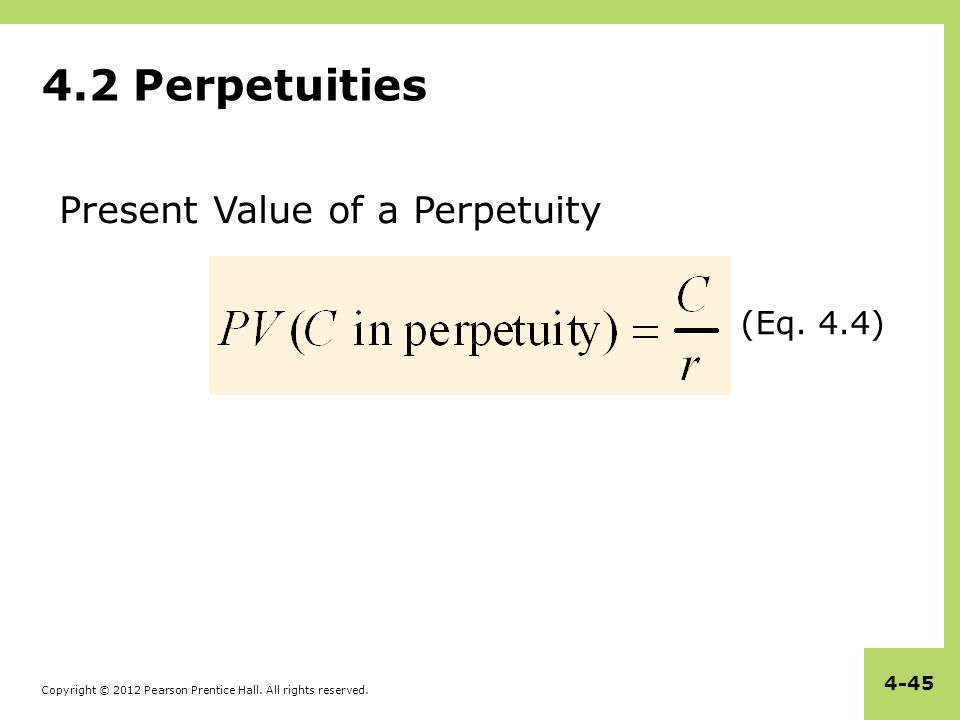4.2 Perpetuities Present Value of a Perpetuity (Eq. 4.4)