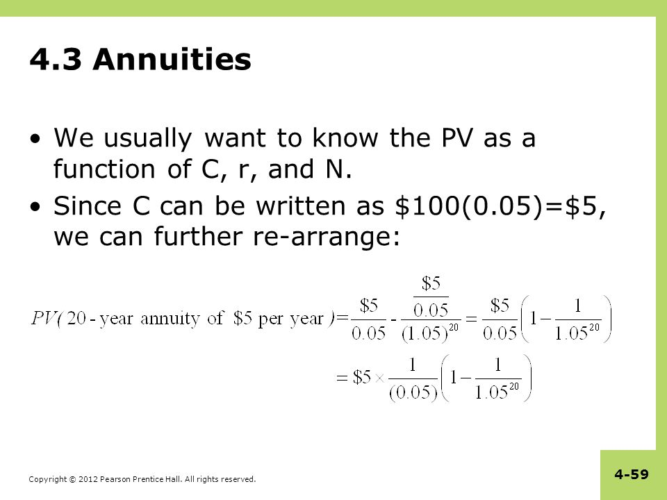 4.3 Annuities We usually want to know the PV as a function of C, r, and N.