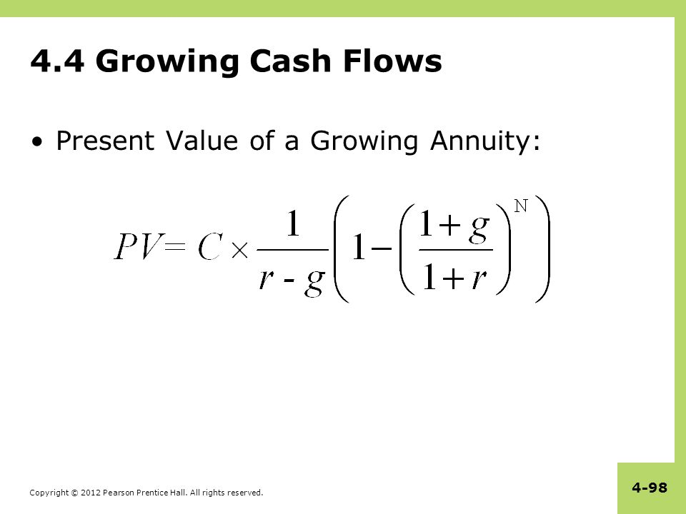 4.4 Growing Cash Flows Present Value of a Growing Annuity: