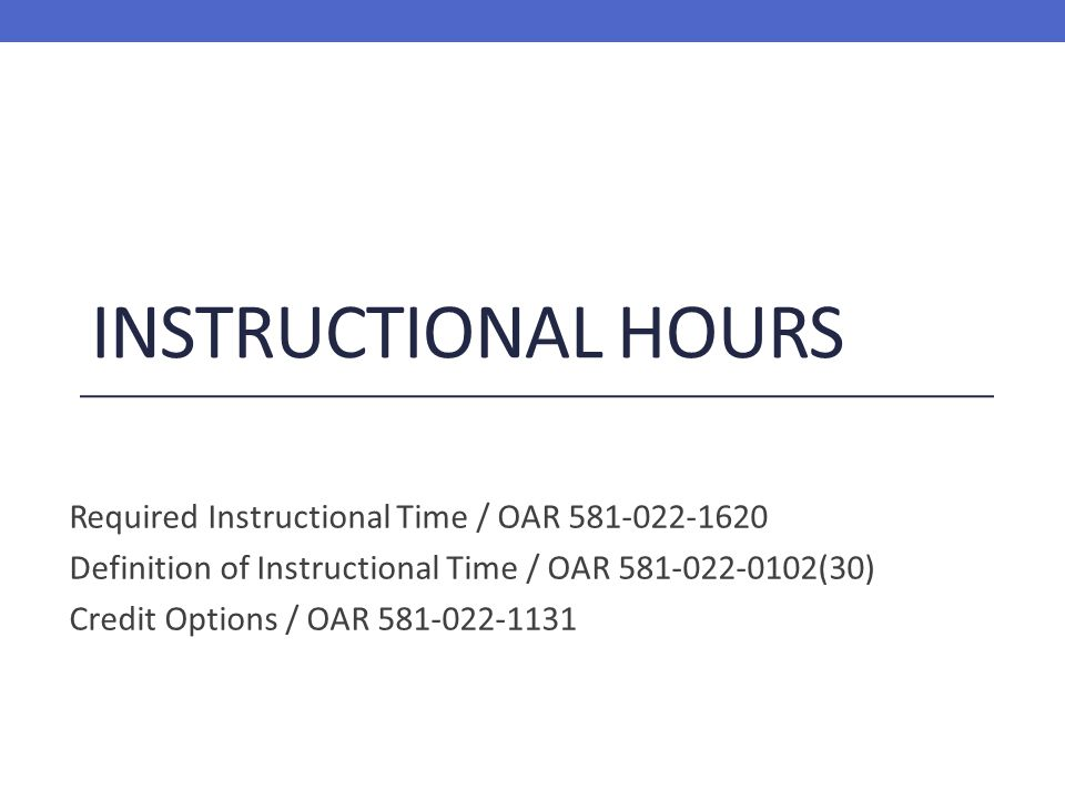 Instructional Hours Required Instructional Time / OAR 581-022-1620