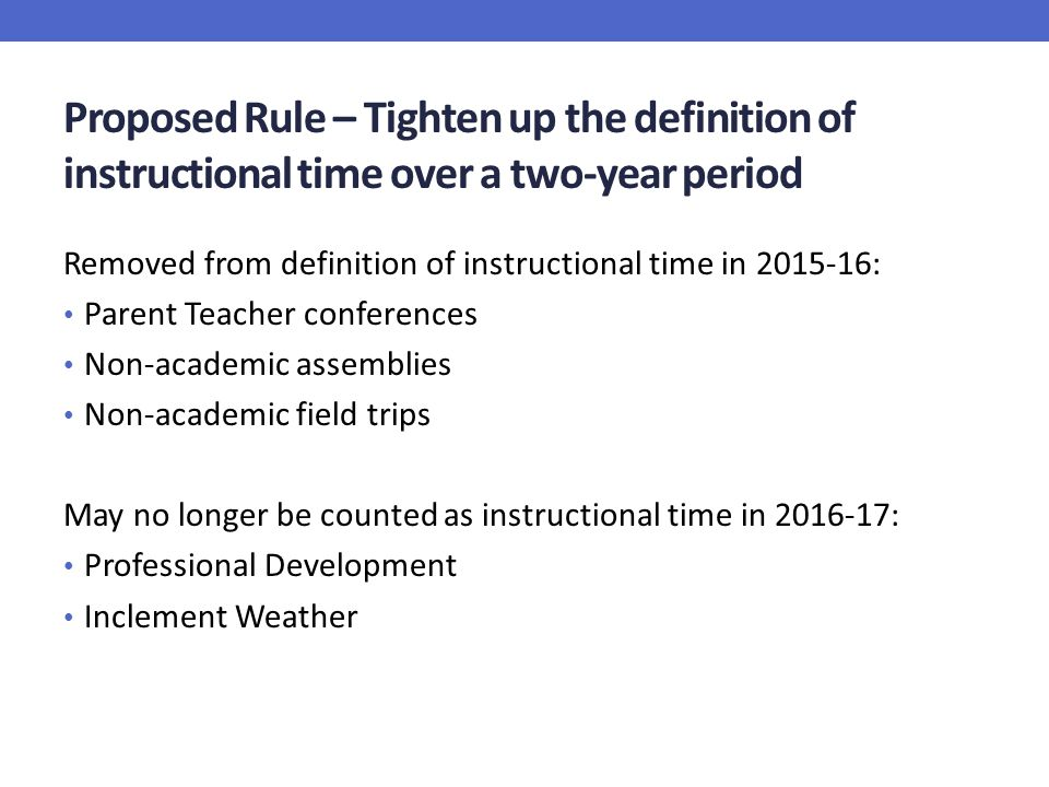 Proposed Rule – Tighten up the definition of instructional time over a two-year period