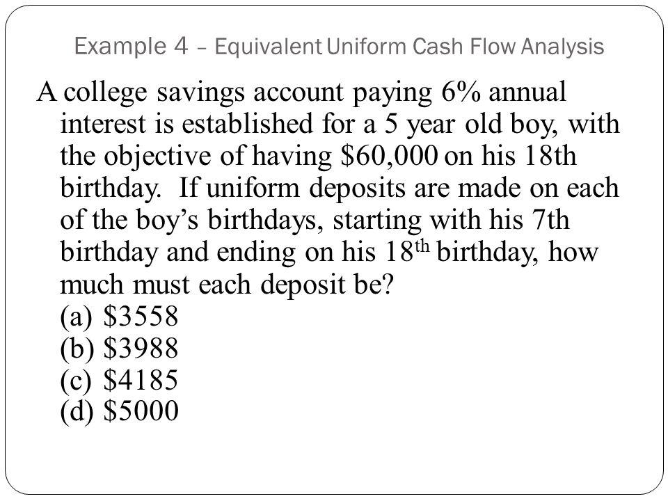 Example 4 – Equivalent Uniform Cash Flow Analysis