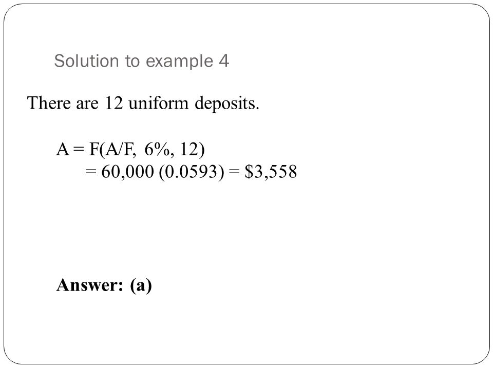 Solution to example 4 There are 12 uniform deposits.