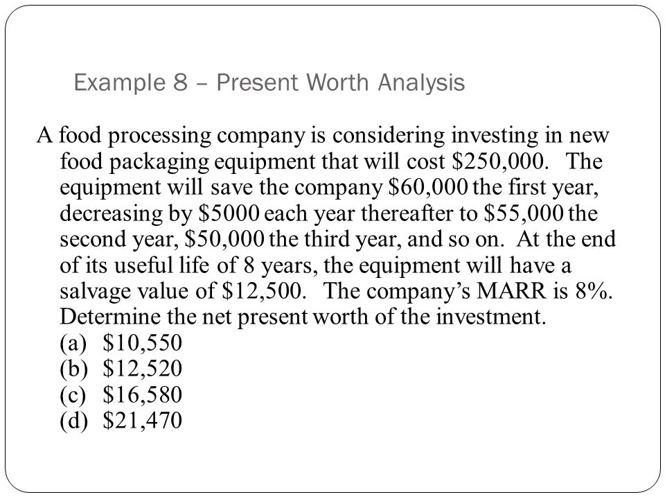 Example 8 – Present Worth Analysis