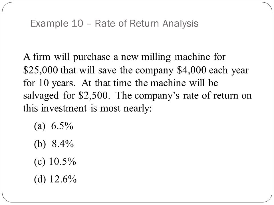 Example 10 – Rate of Return Analysis