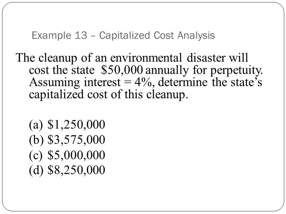 Example 13 – Capitalized Cost Analysis