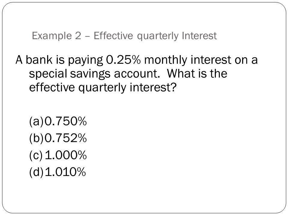 Example 2 – Effective quarterly Interest