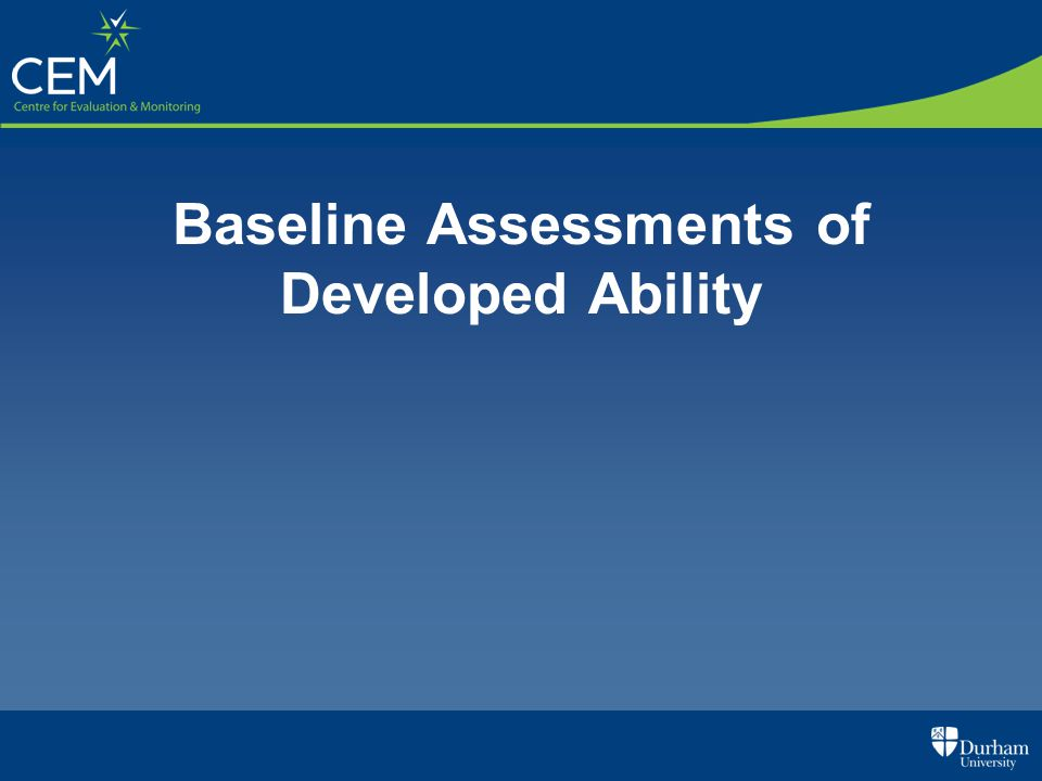 Baseline Assessments of Developed Ability