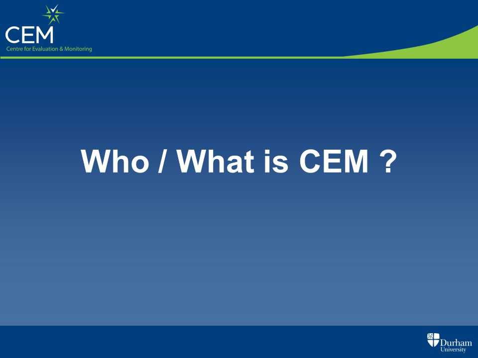 Who / What is CEM