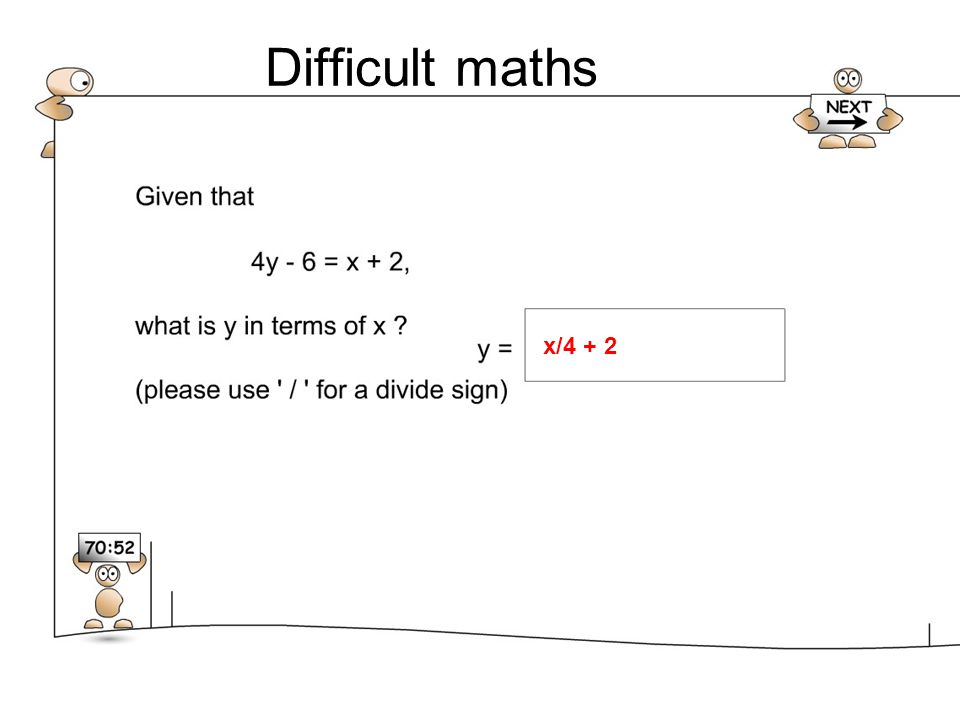 Difficult maths x/4 + 2.