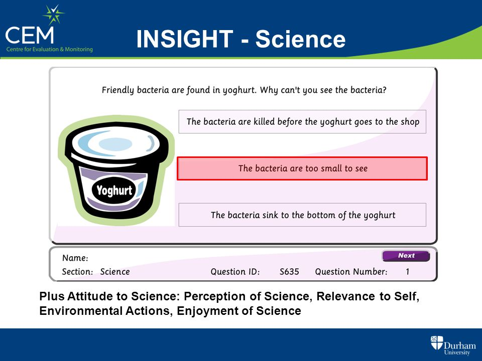 INSIGHT - Science Plus Attitude to Science: Perception of Science, Relevance to Self, Environmental Actions, Enjoyment of Science.