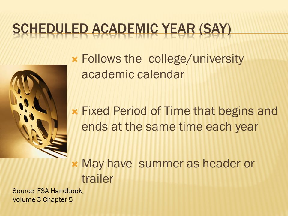 Scheduled Academic Year (SAY)