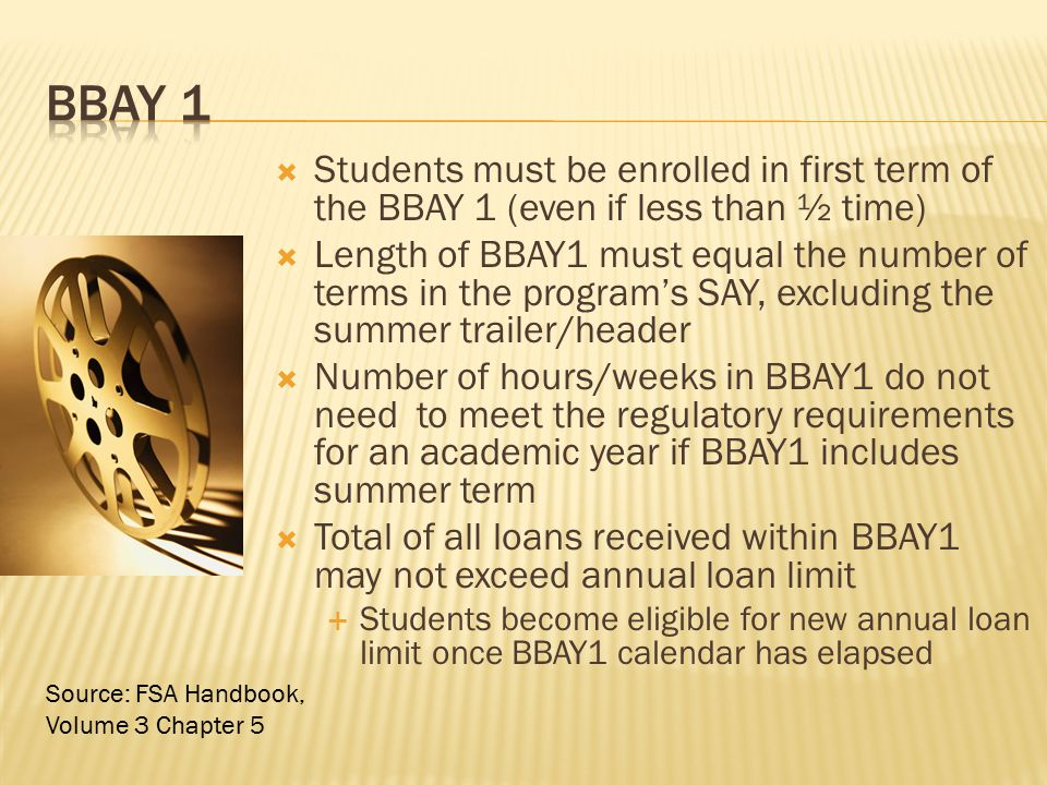 BBAY 1 Students must be enrolled in first term of the BBAY 1 (even if less than ½ time)