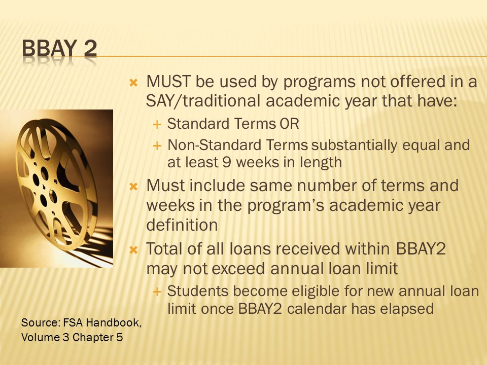 BBAY 2 MUST be used by programs not offered in a SAY/traditional academic year that have: Standard Terms OR.