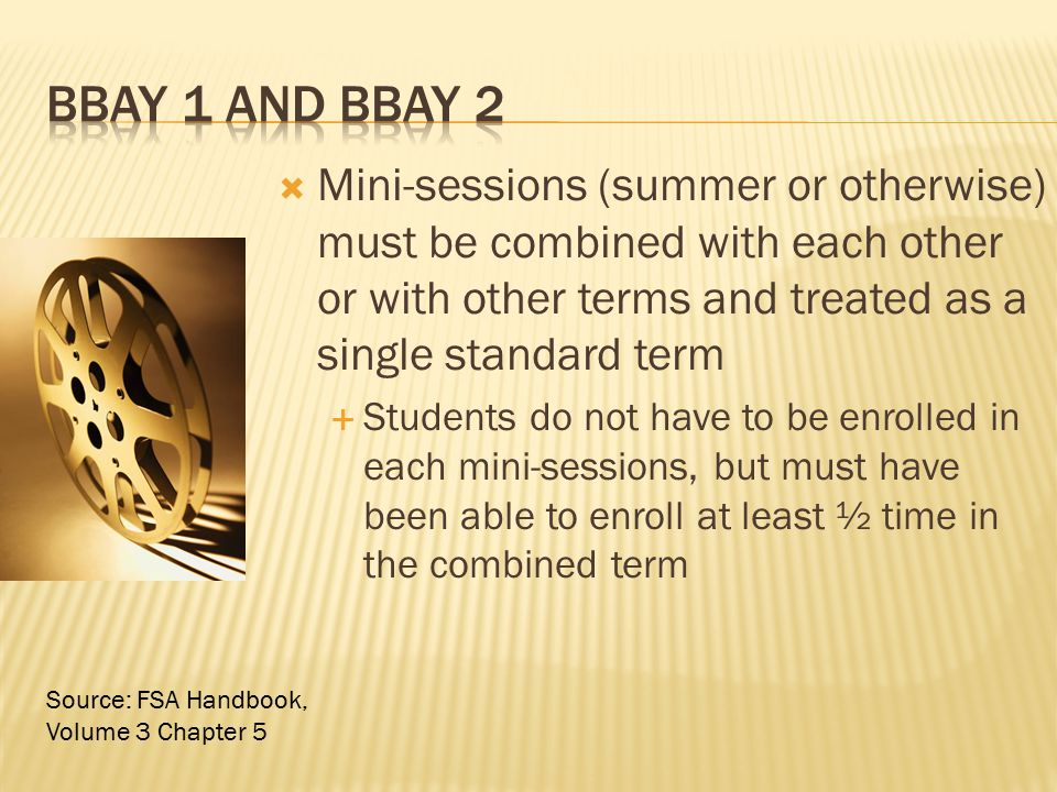 BBAY 1 and bbay 2 Mini-sessions (summer or otherwise) must be combined with each other or with other terms and treated as a single standard term.