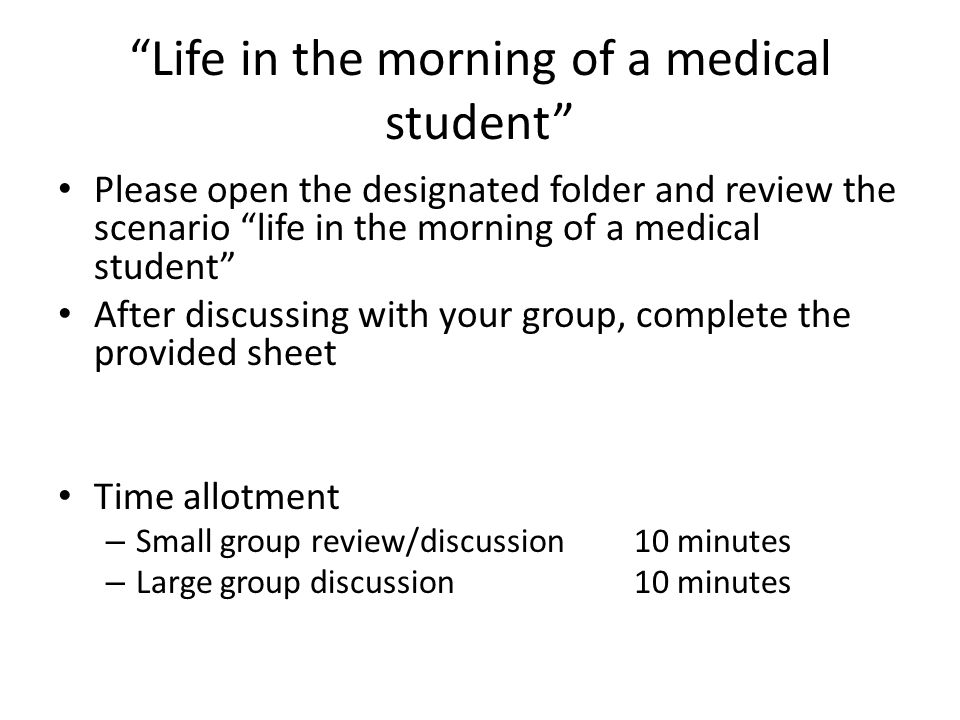 Life in the morning of a medical student