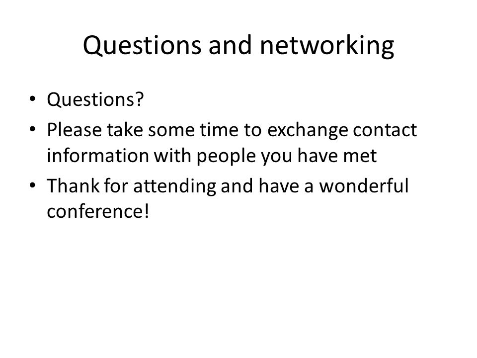 Questions and networking