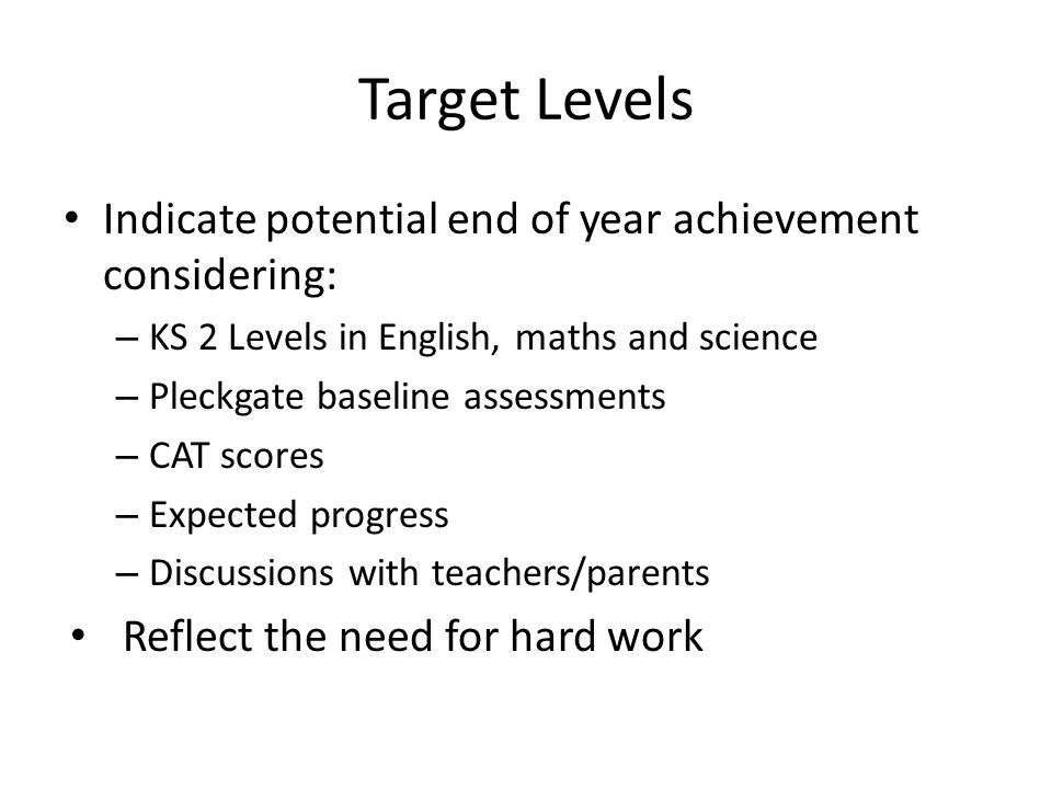 Target Levels Indicate potential end of year achievement considering: