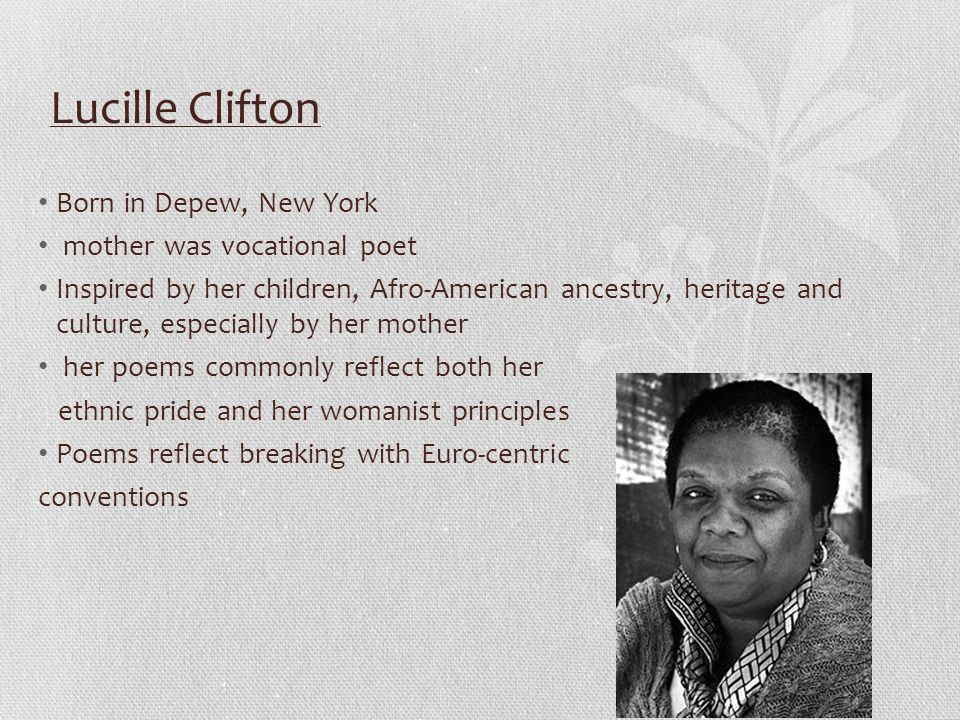 Lucille Clifton Born in Depew, New York mother was vocational poet