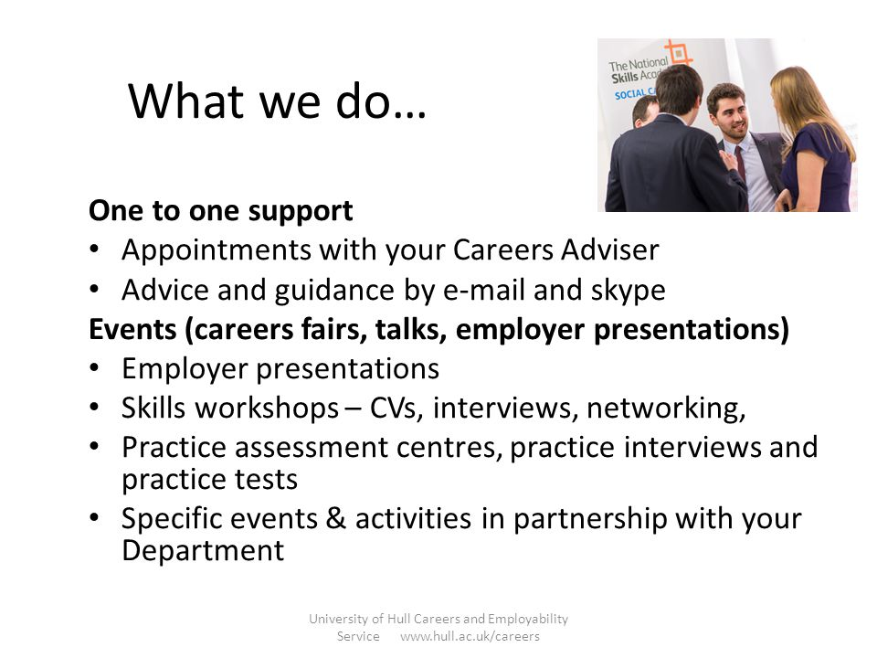 What we do… One to one support Appointments with your Careers Adviser