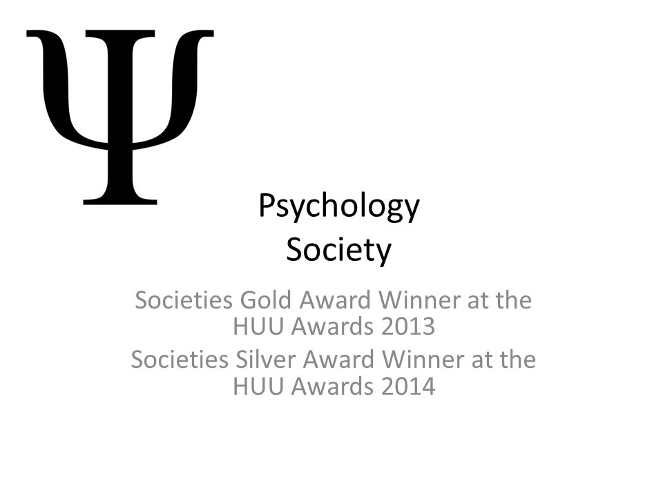 Psychology Society Societies Gold Award Winner at the HUU Awards 2013