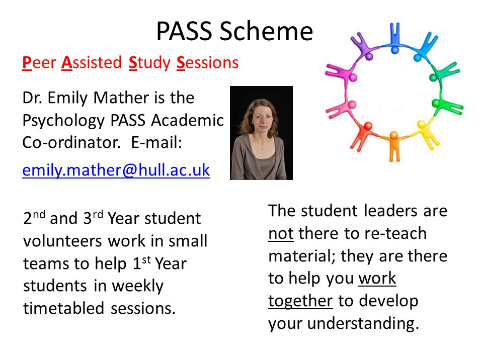 PASS Scheme Peer Assisted Study Sessions