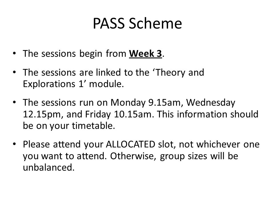 PASS Scheme The sessions begin from Week 3.