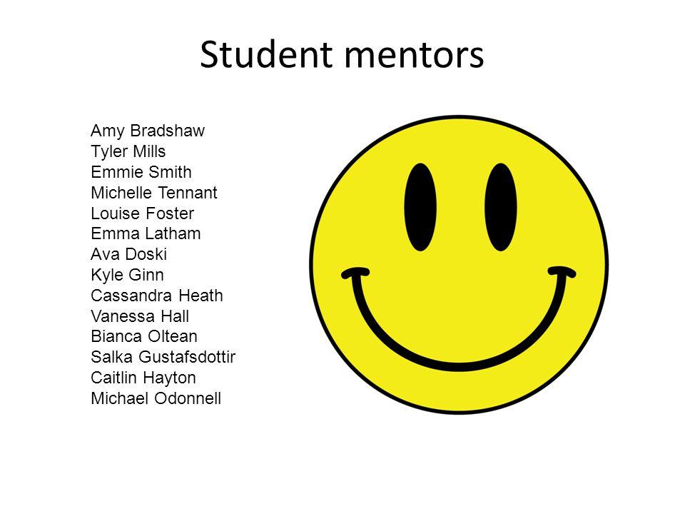 Student mentors Amy Bradshaw Tyler Mills Emmie Smith Michelle Tennant