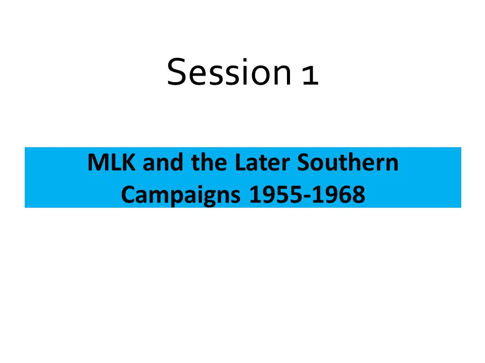 MLK and the Later Southern Campaigns 1955-1968