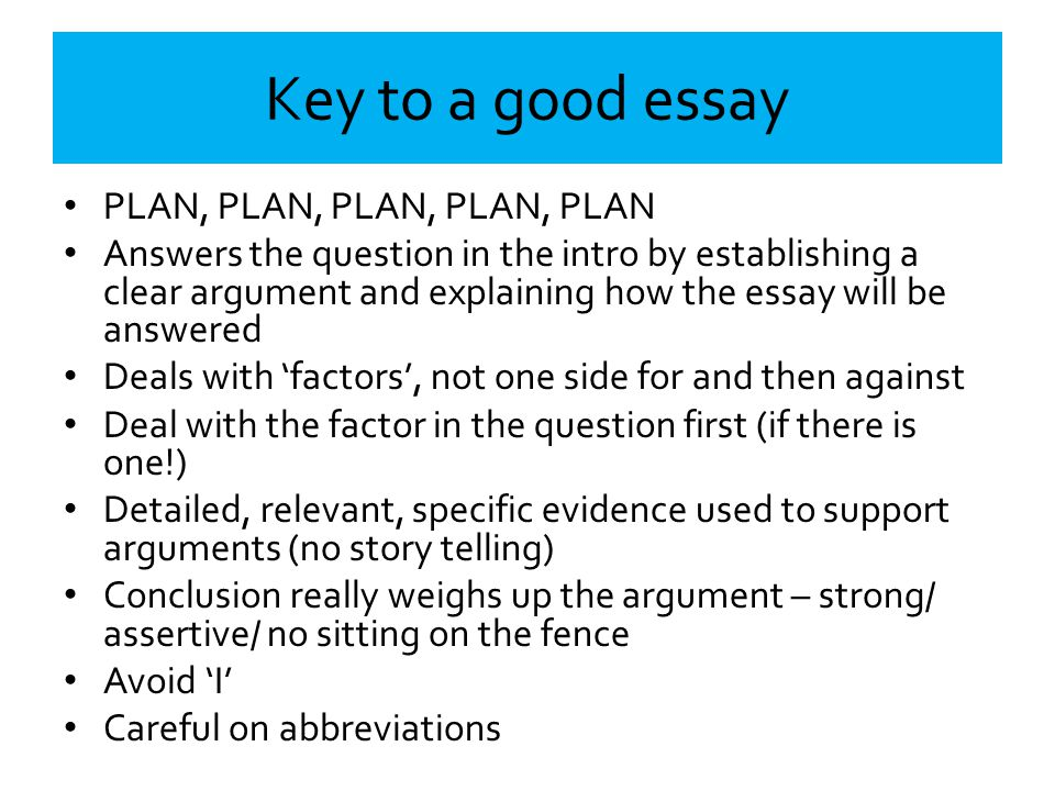 Key to a good essay PLAN, PLAN, PLAN, PLAN, PLAN