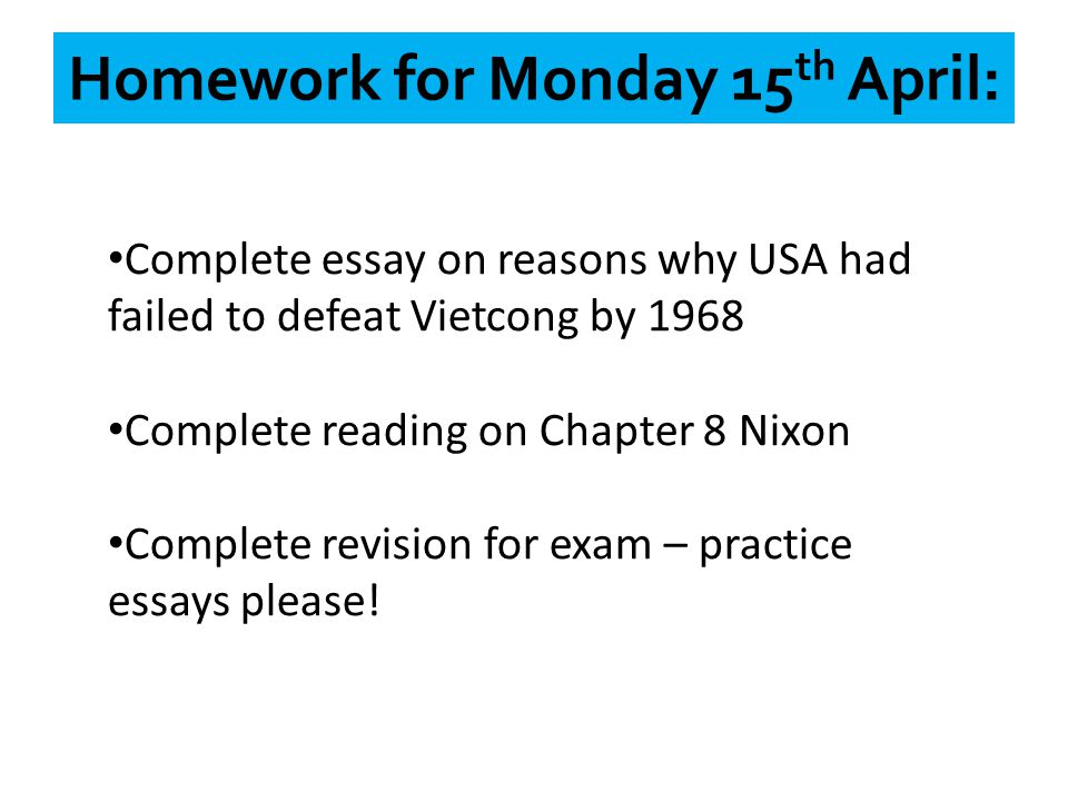 Homework for Monday 15th April: