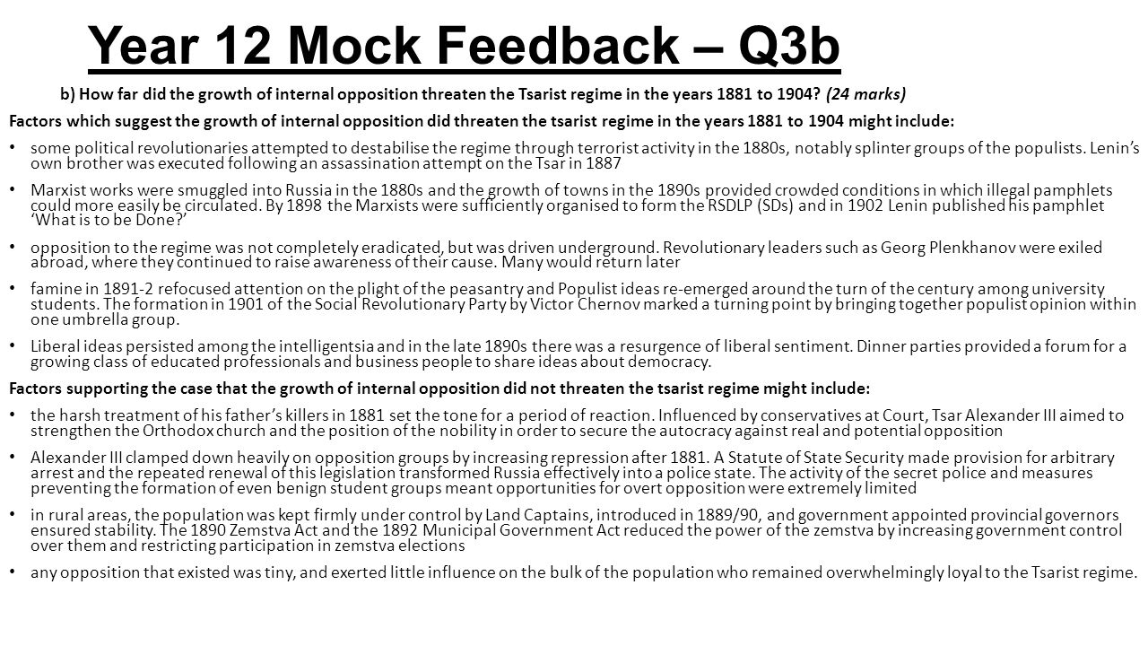 Year 12 Mock Feedback – Q3b b) How far did the growth of internal opposition threaten the Tsarist regime in the years 1881 to 1904 (24 marks)