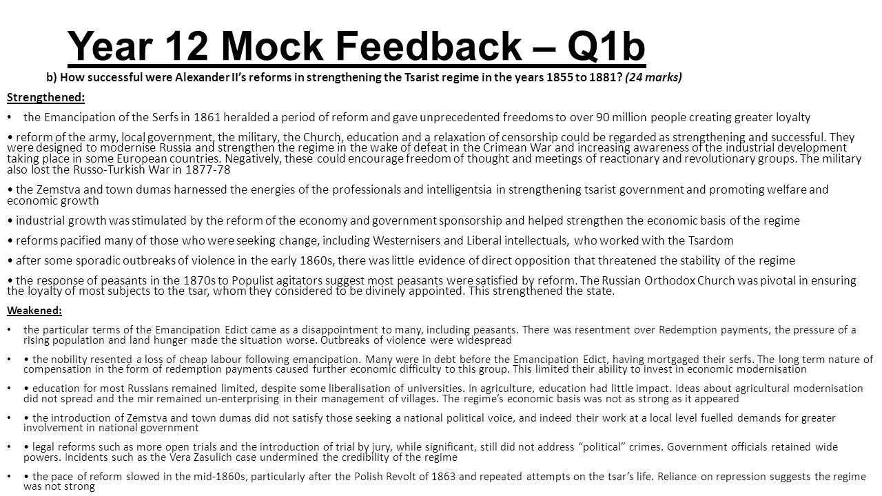 Year 12 Mock Feedback – Q1b b) How successful were Alexander II's reforms in strengthening the Tsarist regime in the years 1855 to 1881 (24 marks)