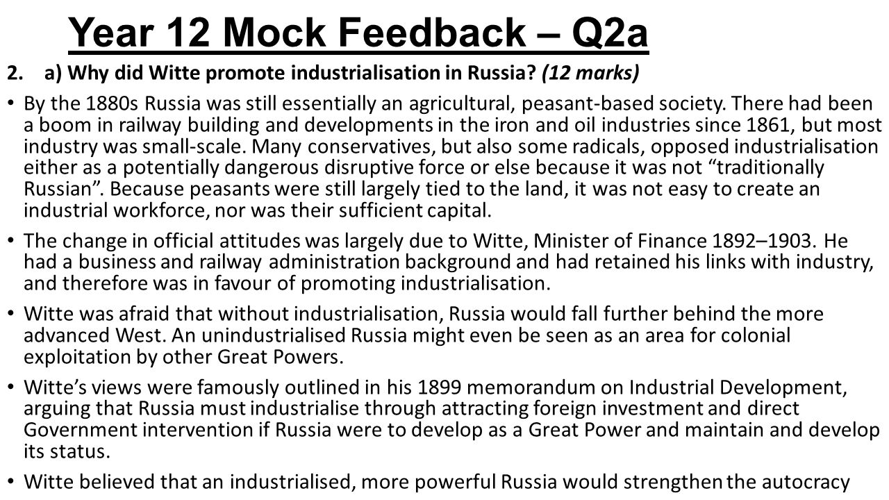 Year 12 Mock Feedback – Q2a a) Why did Witte promote industrialisation in Russia (12 marks)