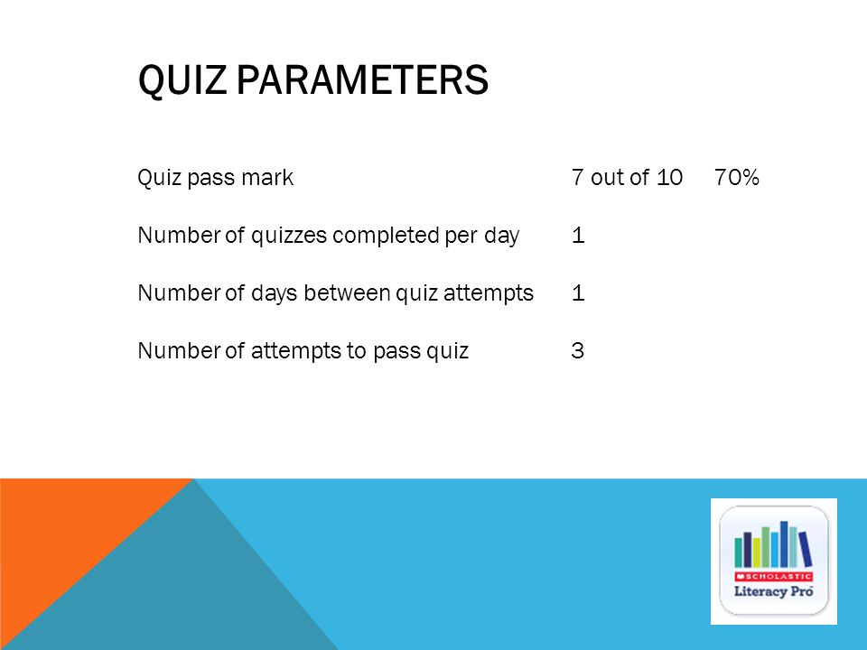 QUIZ PARAMETERS Quiz pass mark 7 out of 10 70%