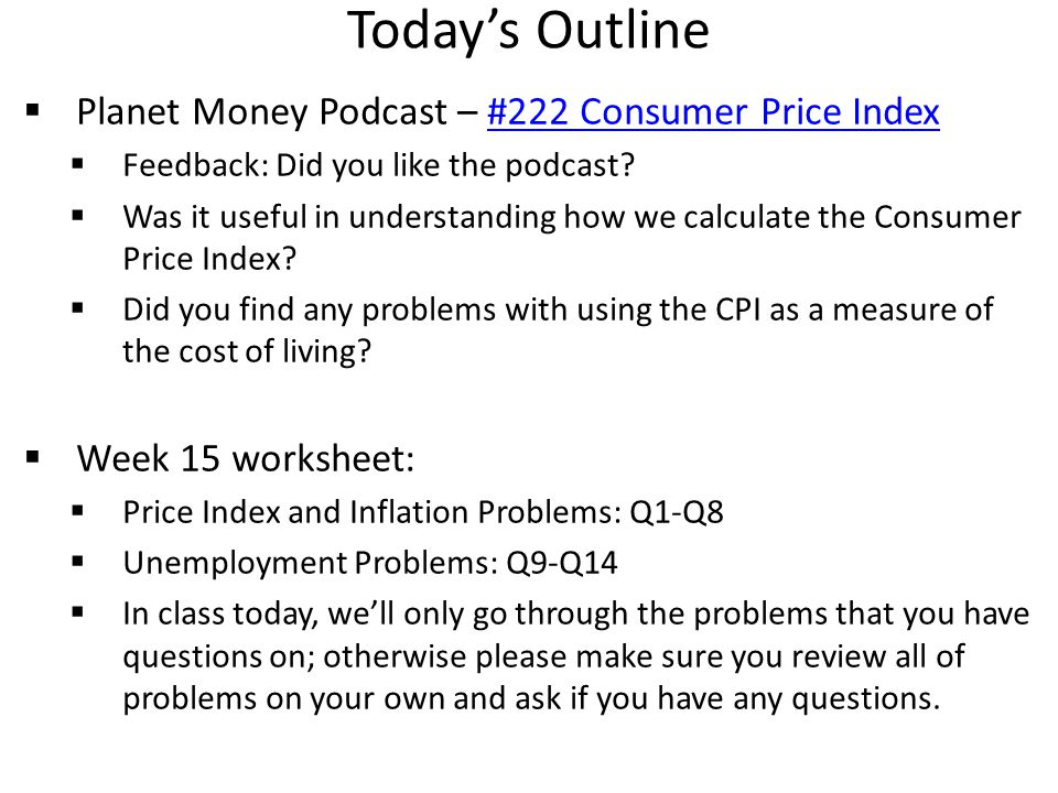 Today's Outline Planet Money Podcast – #222 Consumer Price Index
