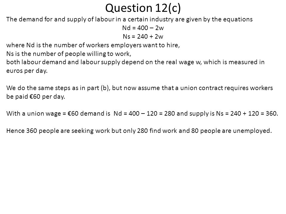 Question 12(c) The demand for and supply of labour in a certain industry are given by the equations.